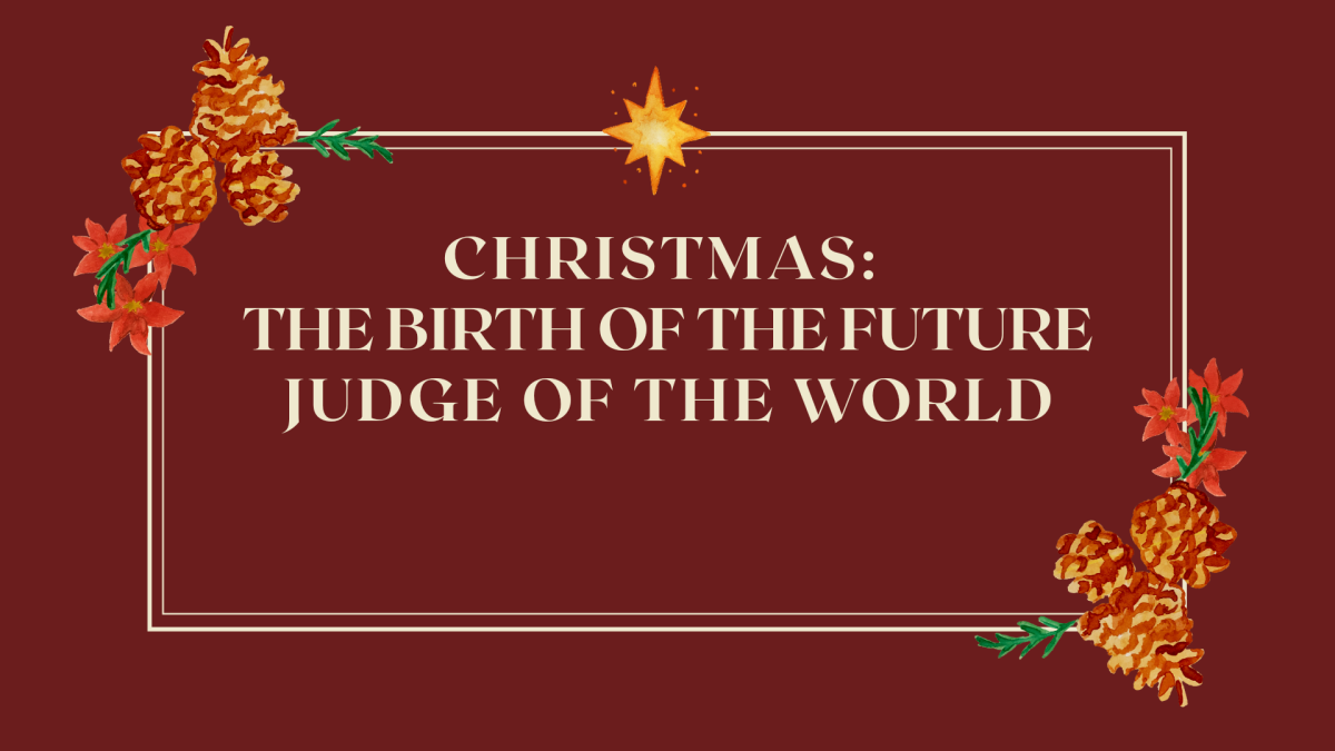 Christmas: The Birth of the Future Judge of theWorld
